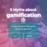 5 Myths about gamification